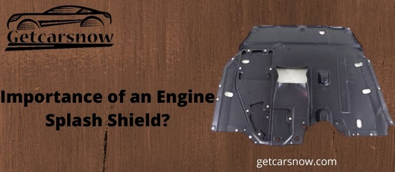 Engine Splash Shield