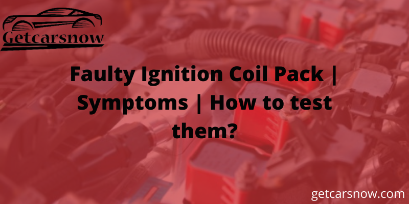 Faulty Ignition Coil Pack