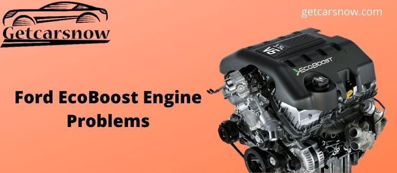 Ford EcoBoost Engine Problems