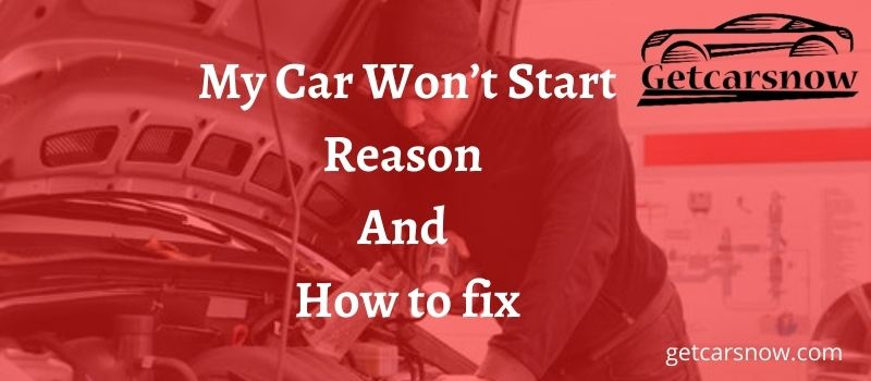 My car won't start - fixed