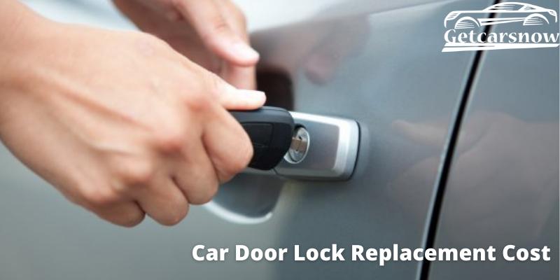 Car Door Lock Replacement Cost