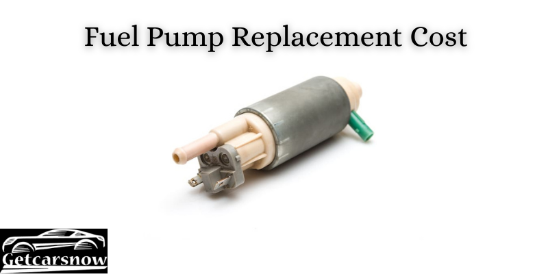 Fuel Pump Replacement Cost