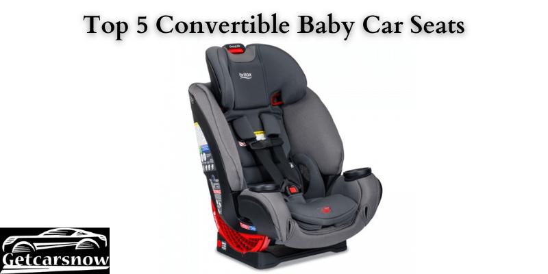 Top 5 Convertible Baby Car Seats